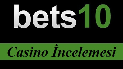 Bets10 casino inceleme