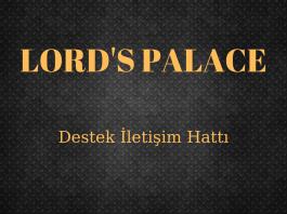 LORD'S PALACE destek iletişim