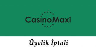 Casinomaxi Üyelik İptali