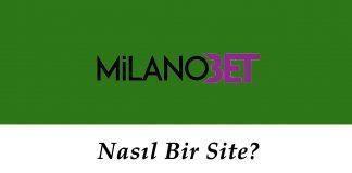 Milanobet Nasıl Bir Site?